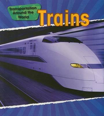 Trains (Paperback, Revised, Update): Chris Oxlade