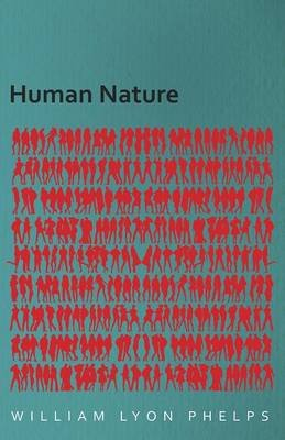 Human Nature (Electronic book text): William Lyon Phelps