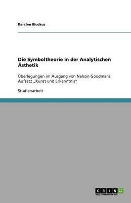 Die Symboltheorie in Der Analytischen Asthetik (German, Paperback): Karsten Blockus