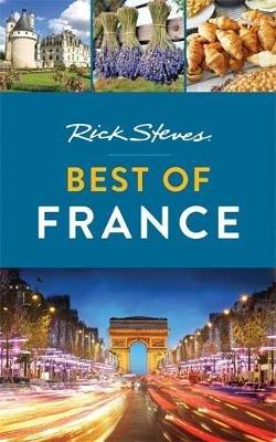 Rick Steves Best of France (Paperback): Rick Steves, Steve Smith