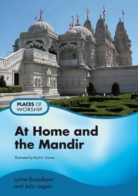 At Home and the Mandir (Paperback): Lynne Broadbent, John Logan