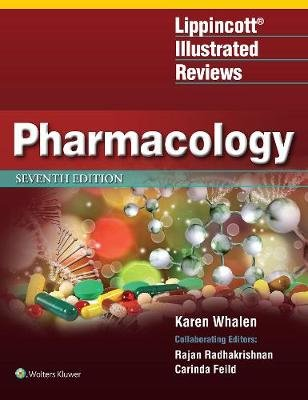 Lippincott Illustrated Reviews: Pharmacology (Paperback, Seventh, North American Edition): Karen Whalen