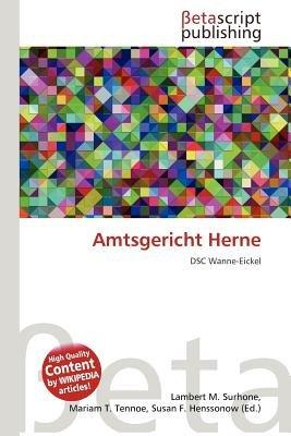 Amtsgericht Herne (German, Paperback): Lambert M. Surhone, Mariam T. Tennoe, Susan F. Henssonow