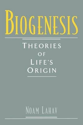 Biogenesis: Theories of Life's Origin (Electronic book text): Noam Lahav