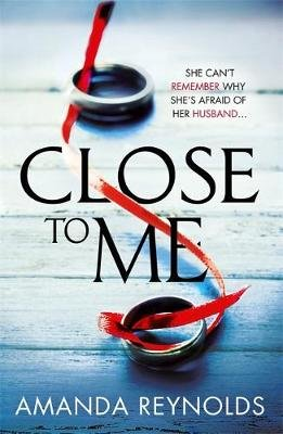 Close to Me - A stunning new psychological drama with twists that will shock you! (Paperback): Amanda Reynolds
