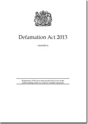 Defamation Act 2013 - Chapter 26 (Paperback): Great Britain