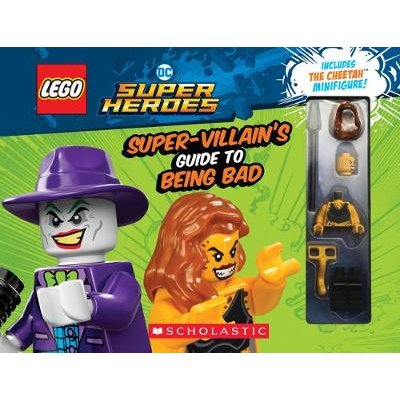 LEGO DC Super Heroes: The Super-Villain's Guide to Being Bad (Paperback): Meredith Rusu