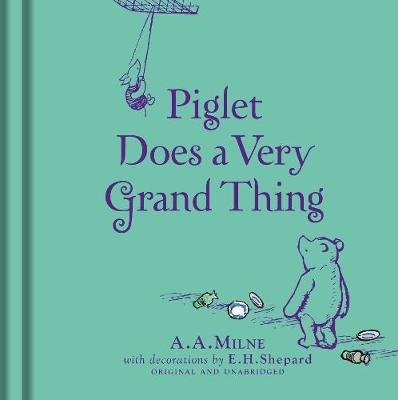 Winnie-the-Pooh: Piglet Does a Very Grand Thing (Hardcover): A.A. Milne