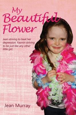 My Beautiful Flower (Paperback): Jean Murray