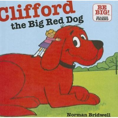 Clifford, the Big Red Dog (Hardcover): Norman Bridwell