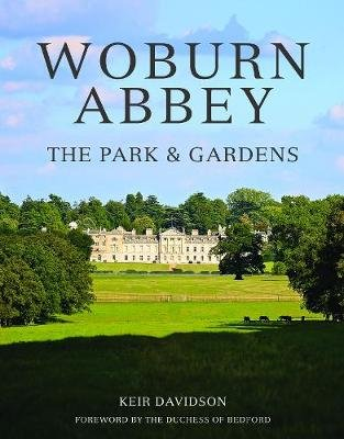 Woburn Abbey - The Park and Gardens (Hardcover): Keir Davidson