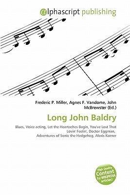 Long John Baldry (Paperback): Frederic P. Miller, Agnes F. Vandome, John McBrewster