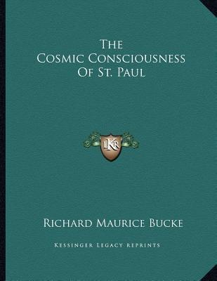 The Cosmic Consciousness of St. Paul (Paperback): Richard Maurice Bucke