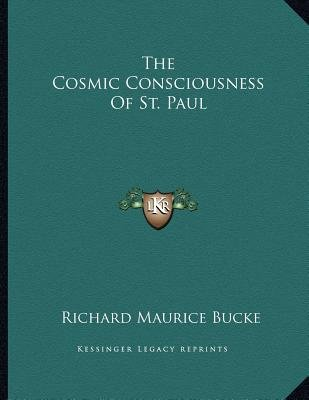 The Cosmic Consciousness of St. Paul (Paperback): Richard Maurice Bucke