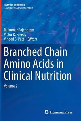 Branched Chain Amino Acids in Clinical Nutrition - Volume 2 (Hardcover): Rajkumar Rajendram, Victor R. Preedy, Vinood B. Patel