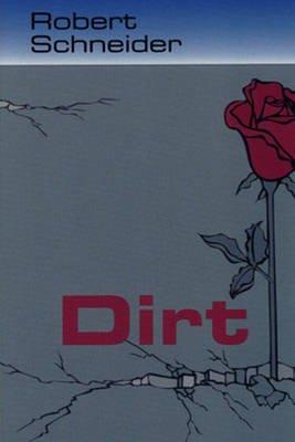 Dirt (Paperback): Robert D. Schneider, Paul F Dvorak