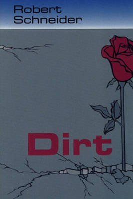 Dirt (Paperback, Uk Ed.): Robert Schneider