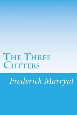 The Three Cutters (Paperback): Frederick Marryat