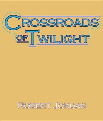 Crossroads of Twilight - Book Ten of the Wheel of Time (Downloadable audio file): Robert Jordan