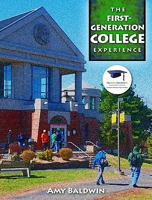 The First-Generation College Experience (Paperback, New): Amy Baldwin