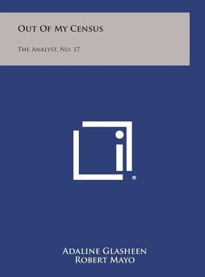 Out of My Census - The Analyst, No. 17 (Hardcover): Adaline Glasheen