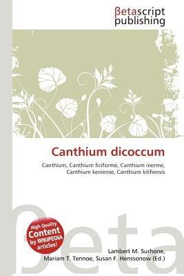 Canthium Dicoccum (Paperback): Lambert M. Surhone, Mariam T. Tennoe, Susan F. Henssonow