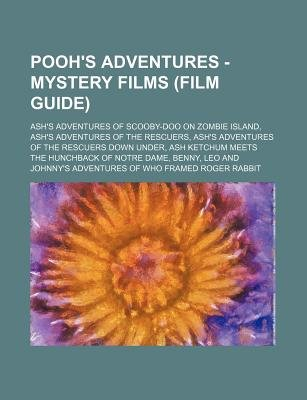 Pooh's Adventures - Mystery Films (Film Guide) - Ash's Adventures of Scooby-Doo on Zombie Island, Ash's...