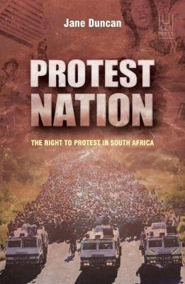 Protest Nation - The Right To Protest In South Africa (Paperback): Jane Duncan