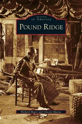 Pound Ridge (Hardcover): Richard Major, Vincent Manna