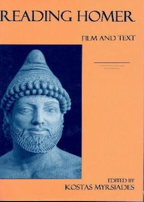Reading Homer - Film and Text (Hardcover): Kostas Myrsiades