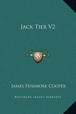 Jack Tier V2 (Hardcover): James Fenimore Cooper