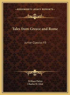 Tales from Greece and Rome - Junior Classics V3 (Hardcover): William Patten
