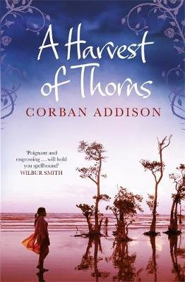 A Harvest Of Thorns (Paperback): Corban Addison