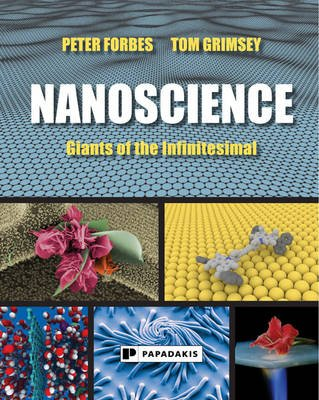 Nanoscience - Giants of the Infinitesimal (Hardcover): Peter Forbes, Tom Grimsey