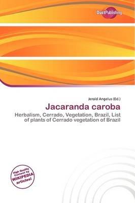 Jacaranda Caroba (Paperback): Jerold Angelus