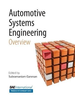 Automative Systems Engineering, v.Volume 1 - Overview (Paperback): Subramaniam Ganesan