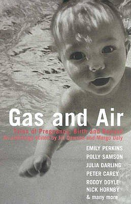 Gas and Air - Tales of Pregnancy and Birth (Paperback): Jill Dawson, Margo Daly