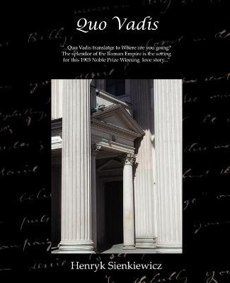 Quo Vadis - A Narrative of the Time of Nero (Paperback): Henryk K. Sienkiewicz
