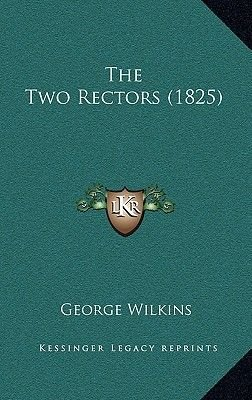 The Two Rectors (1825) (Hardcover): George Wilkins