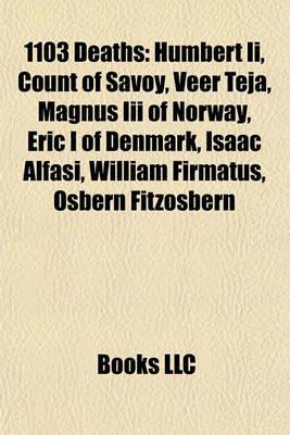1103 Deaths - Humbert II, Count of Savoy, Veer Teja, Magnus