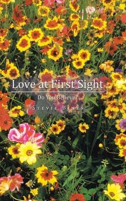 Love at First Sight - Do You Believe? (Hardcover): Stevie Bines