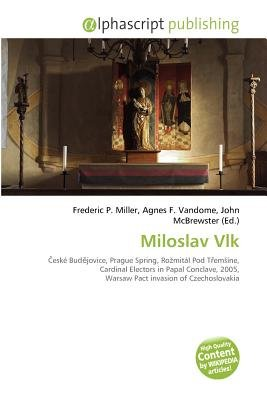Miloslav Vlk (Paperback): Frederic P. Miller, Agnes F. Vandome, John McBrewster