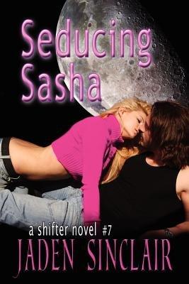 Seducing Sasha (Paperback): Jaden Sinclair