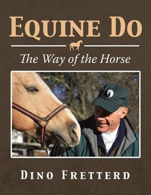 Equine Do - The Way of the Horse (Paperback): Dino Fretterd