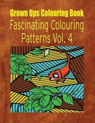 Grown Ups Colouring Book Fascinating Colouring Patterns Vol. 4 Mandalas (Paperback): Kristi Mayfield