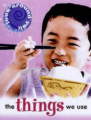 The Things We Use (Paperback, New edition): Sally Hewitt, Jane Rowe