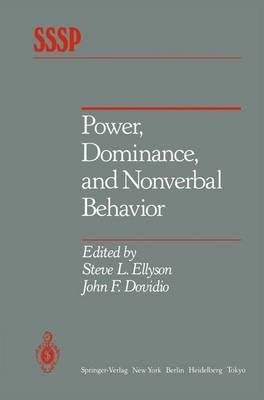 Power, Dominance, and Nonverbal Behavior (Hardcover, 1985 ed.): Steve L. Ellyson, John F. Dovidio