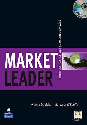 Market Leader Advanced Coursebook/Class CD/Multi-Rom Pack (Paperback, 1st Coursepack): Margaret O'Keeffe, Iwona Dubicka,...