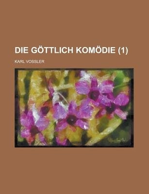 Die Gottlich Komodie (1) (English, German, Paperback): United States Congressional House, United States Congress. House, Karl...