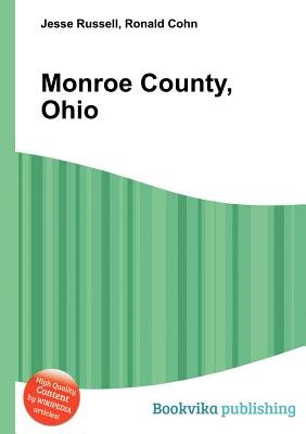 Monroe County, Ohio (Paperback): Jesse Russell, Ronald Cohn
